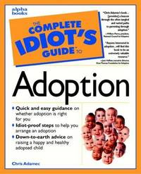 The Complete Idiot\'s Guide to Adoption