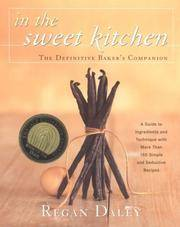 In the Sweet Kitchen: The Definitive Bakers Companion