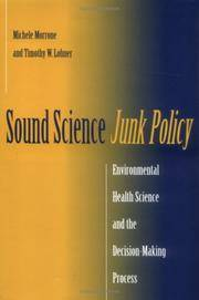 Sound Science, Junk Policy: Environmental Health Science and the Decision-Making Process