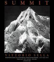 Summit:  Vittorio Sella:  Mountaineer and Photographer: The Years  1879-1909.