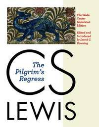 image of The Pilgrim's Regress: The Wade Annotated Edition