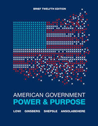 image of American Government: Power and Purpose (Brief Twelfth Edition)