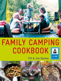The Family Camping Cookbook: Delicious, Easy-to-Make Food the Whole Family Will Love