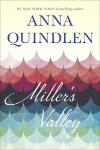 Miller's Valley: A Novel by  Anna Quindlen - Hardcover - 2016-04-05 - from SequiturBooks (SKU: 1802280014)