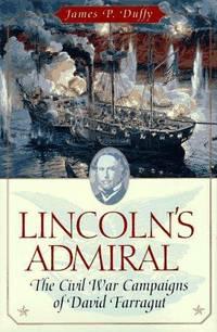 Lincoln's Admiral. the Civil War Campaigns of David Farragut