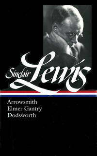 Arrowsmith, Elmer Gantry, Dodsworth