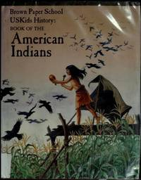 USKids History: Book of the American Indians (Brown Paper School) by Smith-Baranzini, Marlene, Egger-Bovet, Howard