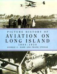 Picture History of Aviation on Long Island, 1908-38