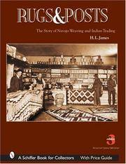 Rugs And Posts: The Story Of Navajo Weaving And The Role Of The Indian Trader (Schiffer Book for...