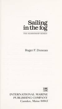 Sailing in the Fog (Seamanship Series) Duncan, Roger F