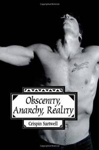 Obscenity, Anarchy, Reality