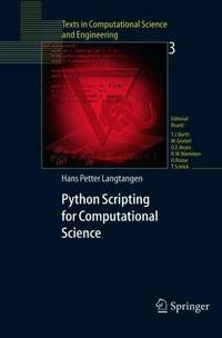 Python Scripting for Computational Science [Texts in Computational Science and Engineering 3]