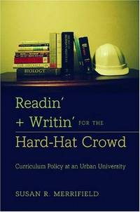 Readin' and Writin' for the Hard-Hat Crowd (History of Schools and Schooling)