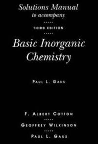 Basic Inorganic Chemistry, Solutions Manual, 3rd Edition