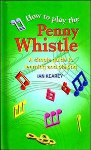 How to Play the Penny Whistle by KEAREY  Ian - Hardcover - 1996 - from Antique & Collector's Books and Biblio.com