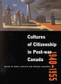 Cultures of Citizenship in Post-War Canada, 1940-1955