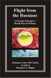 Flight from the Russians: A German Teenager's World War II Ordeals