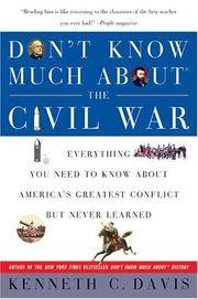 Don't Know Much About the Civil War: Everything You Need to Know About America's Greatest...