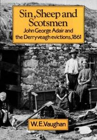 Sin, Sheep and Scotsmen: John George Adair and the Denyveagh Evictions, 1861 (Explorations in Irish history)