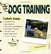 The Simple Guide to Dog Training by Tom Philbin - Paperback - 1st Paperback Edition - 2002 - from thelondonbookworm.com (SKU: 106648)