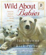 Wild About Babies  What the Animals Teach Us About Parenting