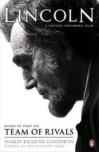 image of Team of Rivals: Lincoln Film Tie-in Edition