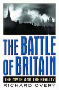 The Battle of Britain: The Myth and the Reality