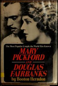 Mary Pickford and Douglas Fairbanks: The most popular couple the world has ever known by  Booton Herndon  - First edition  - 1977-01-01  - from Robinson Street Books, IOBA (SKU: NT920SD9209)