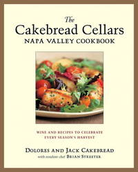 The Cakebread Cellars Napa Valley Cookbook: Wine and Recipes to Celebrate Every Season's Harvest by  Brian  Jack; Streater - Hardcover - 2003-09-04 - from M and N Media (SKU: DIAM-ZPRH-YPO-97815800850)