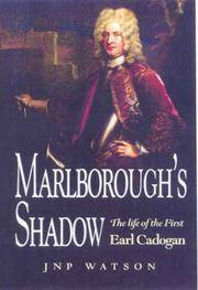 MARLBOROUGH'S SHADOW: THE LIFE OF THE 1ST EARL CADOGAN