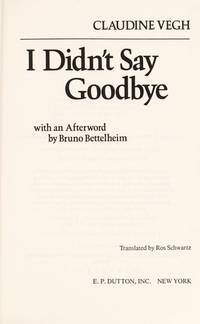 I Didn't Say Goodbye: Interviews with Children of the Holocaust