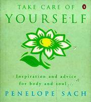 Take Care of Yourself: Inspiration and Advice for Body and Soul