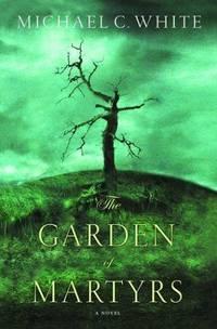 The Garden of Martyrs. A Novel.