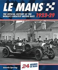 Le Mans 1923-29: The Official History Of The World's Greatest Motor Race