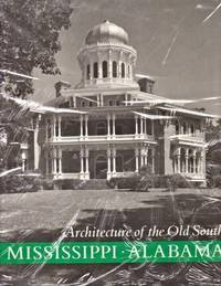 Architecture of the Old South: Mississippi and Alabama