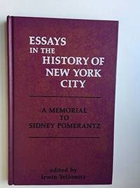 Essays in the history of New York City; A memorial to Sidney Pomerantz