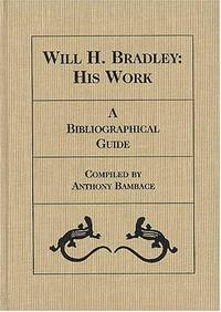 Will H. Bradley: A Bibliographical Guide