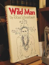 Wild Man by  Tobias SCHNEEBAUM - First Edition - 1970 - from abookshop (SKU: 904682)