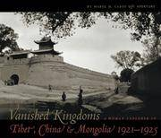 Vanished Kingdoms: A Woman Explorer in Tibet, China and Mongoia 1921-1925
