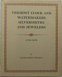 VERMONT CLOCK AND WATCHMAKERS, SILVERSMITHS AND JEWELERS