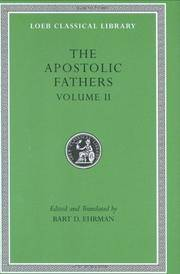 Apostolic Fathers: Volume II. Epistle of Barnabas. Papias and Quadratus. Epistle to Diognetus. The Shepherd of Hermas (Loeb Classical Library No. 25N) by Bart D. Ehrman (Translator) - Hardcover - 2003-12-15 - from Ergodebooks (SKU: DADAX0674996089)