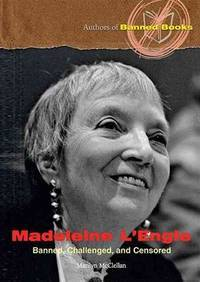 Madeleine L'Engle: Banned, Challenged, and Censored (Authors of Banned Books) by  Marilyn McClellan - from Better World Books  (SKU: GRP109536657)