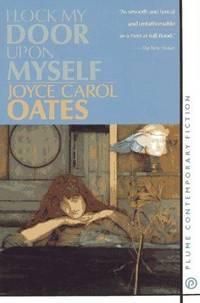 I Lock My Door upon Myself Oates, Joyce Carol