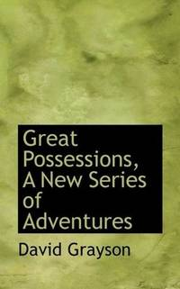 Great Possessions, a New Series Of Adventures