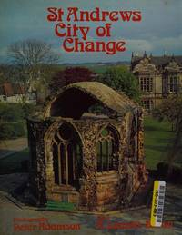 St. Andrews: City Of Change by  Raymond Lamont-Brown - Signed First Edition - 1984 - from Clarendon Books P.B.F.A. (SKU: 025399)