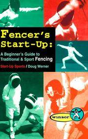FENCER'S START-UP:  A Beginner's Guide to Traditional & Sport Fencing