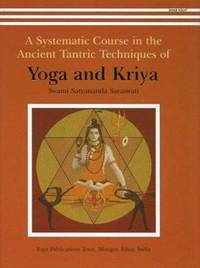 A Systematic Course in the Ancient Tantric Techniques of Yoga and Kriya [Hardcover] [Jan 01,...