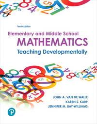 Elementary and Middle School Mathematics: Teaching Developmentally (10th Edition)