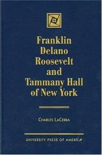 Franklin Delano Roosevelt And Tammany Hall Of New York