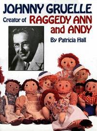 Johnny Gruelle Creator of Raggedy Ann and Andy.